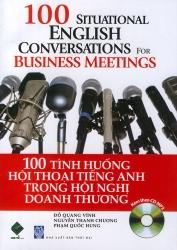 100 tình huống hội thoại tiếng Anh trong hội nghị doanh thương (kèm CD)