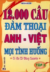 12000 câu đàm thoại Anh - Việt mọi tình huống tập 2 (kèm CD)