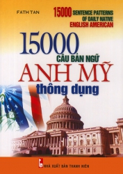15000 câu bản ngữ Anh Mỹ thông dụng (kèm CD)