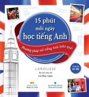15 phút mỗi ngày học tiếng Anh - Trình độ A1-B2 (kèm CD)
