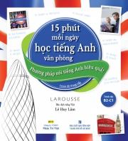 15 phút mỗi ngày học tiếng Anh văn phòng - Trình độ B2-C1 (kèm CD)