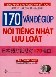 170 vấn đề giúp nói tiếng Nhật lưu loát (kèm CD)