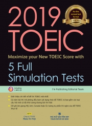 2019 TOEIC - Maximize your New TOEIC Score with 5 Full Simulation Tests (kèm CD)