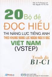 20 bộ đề đọc hiểu thi năng lực tiếng Anh theo khung năng lực ngoại ngữ 6 bậc Việt Nam (VSTEP) - Trìn