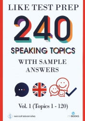 240 speaking topics with sample answers - Vol 1 (Topics 1 - 120)