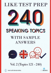 240 speaking topics with sample answers - Vol 2 (Topics 121 - 240)