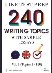 240 writing topics with sample essays - Vol 1 (Topics 1 - 120)