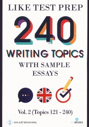 240 writing topics with sample essays - Vol 2 (Topics 121 - 240)