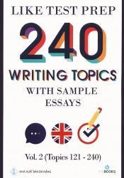 240 writing topics with sample essays - Vol 2 (Topics 121 - 240)