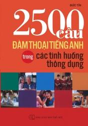 2500 câu đàm thoại tiếng Anh trong các tình huống thông dụng
