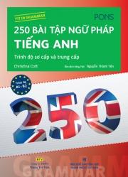 250 bài tập ngữ pháp tiếng Anh - Trình độ sơ cấp và trung cấp