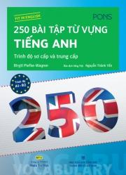 250 bài tập từ vựng tiếng Anh - Trình độ sơ cấp và trung cấp