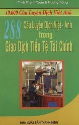 288 câu luyện dịch Việt - Anh trong giao dịch tiền tệ tài chính