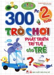 300 trò chơi phát triển trí tuệ cho trẻ 2 tuổi