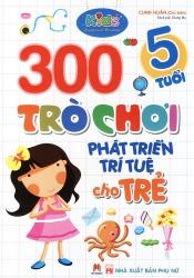300 trò chơi phát triển trí tuệ cho trẻ 5 tuổi