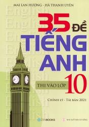 35 đề tiếng Anh thi vào lớp 10 - Có đáp án - Mai Lan Hương