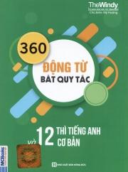 360 động từ bất quy tắc và 12 thì cơ bản trong tiếng Anh - Mỹ Hương (khổ lớn)