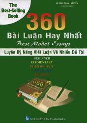 360 bài luận hay nhất: Luyện kĩ năng viết luận về nhiều đề tài