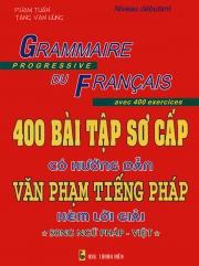 400 bài tập sơ cấp có hướng dẫn văn phạm tiếng Pháp kèm lời giải