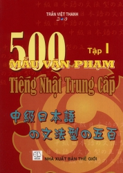 500 mẫu văn phạm tiếng Nhật trung cấp - tập 1