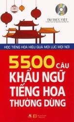 5500 câu khẩu ngữ tiếng Hoa thường dùng (kèm CD)