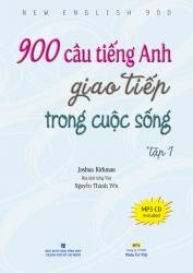900 câu tiếng Anh giao tiếp trong cuộc sống: Tập 1 (kèm CD)
