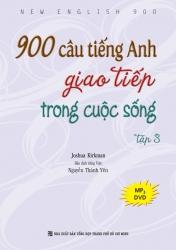 900 câu tiếng Anh giao tiếp trong cuộc sống: Tập 3
