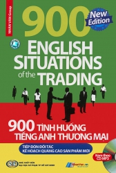 900 tình huống tiếng Anh thương mại - Tiếp đón đối tác, kế hoạch quảng cáo sản phẩm mới (kèm CD)