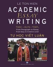 Academic Essay Writing - Tự học viết luận - Lê Tôn Hiến