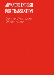 Advanced English for Translation - Dennis Chamberlin & Gillian White