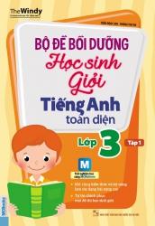 Bộ đề bồi dưỡng học sinh giỏi tiếng Anh toàn diện lớp 3 - tập 1