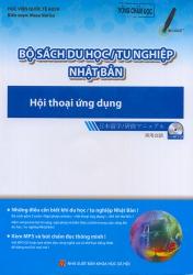 Bộ sách du học / tu nghiệp Nhật Bản - Hội thoại ứng dụng (kèm CD)