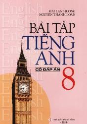 Bài tập tiếng Anh lớp 8 - Có đáp án - Mai Lan Hương