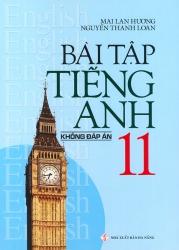 Bài tập tiếng Anh lớp 11 - Không đáp án - Mai Lan Hương