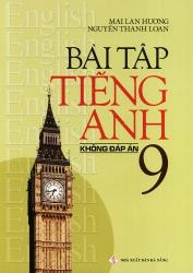 Bài tập tiếng Anh lớp 9 - Không đáp án - Mai Lan Hương