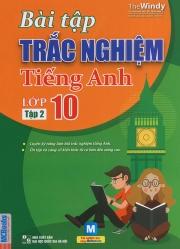 Bài tập trắc nghiệm tiếng Anh lớp 10 tập 2