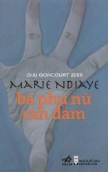 Ba phụ nữ can đảm - Marie Ndiaye