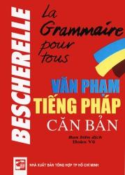 Bescherelle La grammaire pour tous - Văn phạm tiếng Pháp căn bản