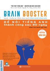 Brain Booster - Để nói tiếng Anh thành công sau 30 ngày - Dành cho người mất gốc