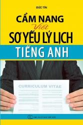 Cẩm nang viết sơ yếu lý lịch tiếng Anh - Đức Tín