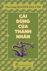 Cái dũng của thánh nhân - Thu Giang Nguyễn Duy Cần