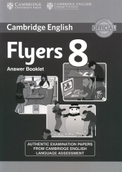 Cambridge English - Flyers 8 - Answer Booklet