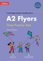 Cambridge English Qualifications – A2 Flyers (For the 2018 revised examination) (kèm CD)