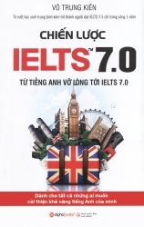 Chiến lược IELTS 7.0 - Từ tiếng Anh vỡ lòng tới IELTS 7.0 - Võ Trung Kiên