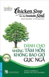 Chicken soup for the Soul (song ngữ Anh - Việt) - Tập 5 - Dành cho những tâm hồn không bao giờ gục n