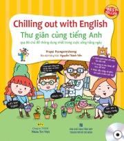 Chilling out with English - Thư giãn cùng tiếng Anh (kèm CD)