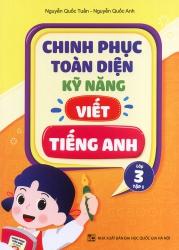 Chinh phục toàn diện kỹ năng viết tiếng Anh - Lớp 3 - Tập 1