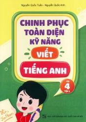 Chinh phục toàn diện kỹ năng viết tiếng Anh - Lớp 4 - Tập 2