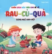 Cuốn sách đầu tiên cho bé - Rau củ quả (song ngữ Anh - Việt)