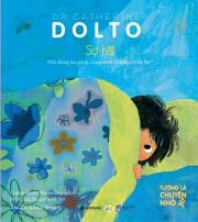 Dr. Catherine Dolto : Bóng tối ư, không sợ! & Sợ hãi